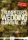 Trumpeter's Wedding Survival Kit